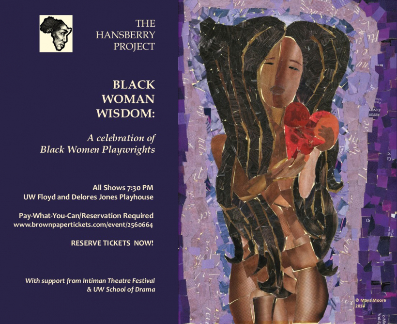 The Hansberry Project Presents Black Women Wisdom: Celebrating Black Women Playwrights. Art by Maya Moore.