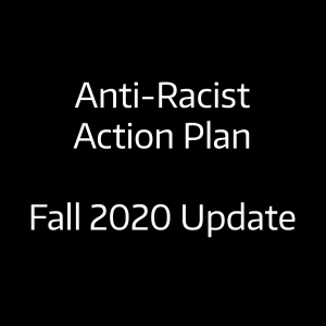 Anti Racist Action Plan Fall 2020 Update