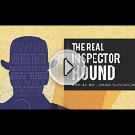 The Real Inspector Hound | Oct 16-27 | Jones Playhouse