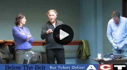 YouTube link to ACT Theatre: Below The Belt - Trailer - Now through June 21