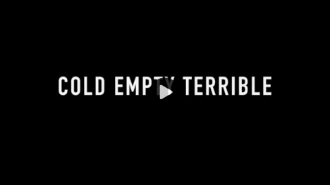 Vimeo link to Cold Empty Terrible - Trailer 1